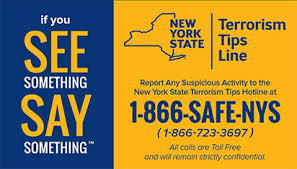 Image of If You See Something, Say Something NYS Terrorism Tips Line 1-866-SAFE-NYS (1-866-723-3697)