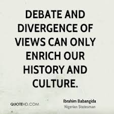 debate and divergence of views can only enrich our history and culture