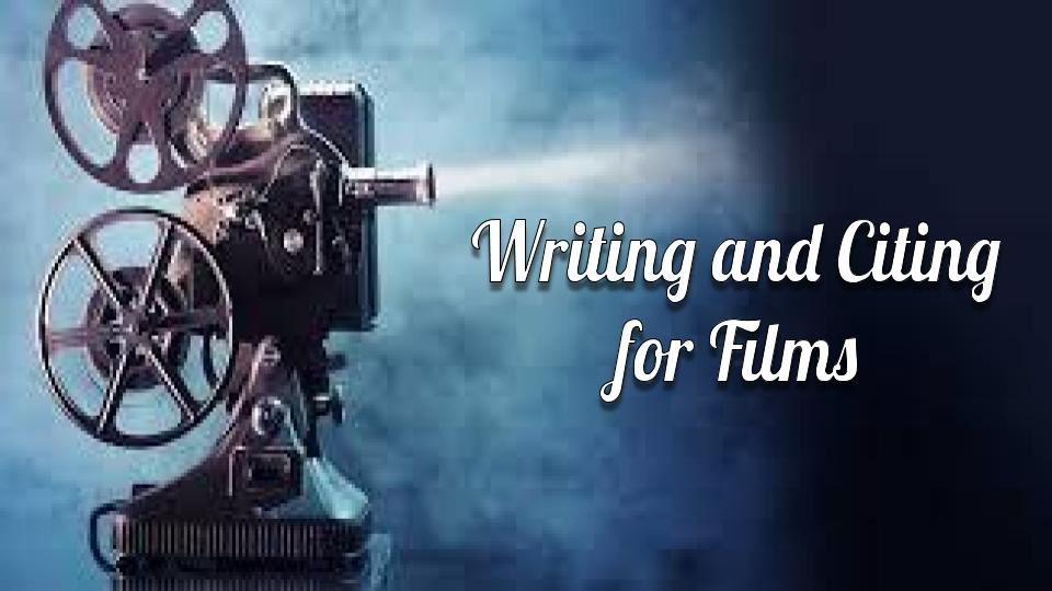 Writing and Citing for Films