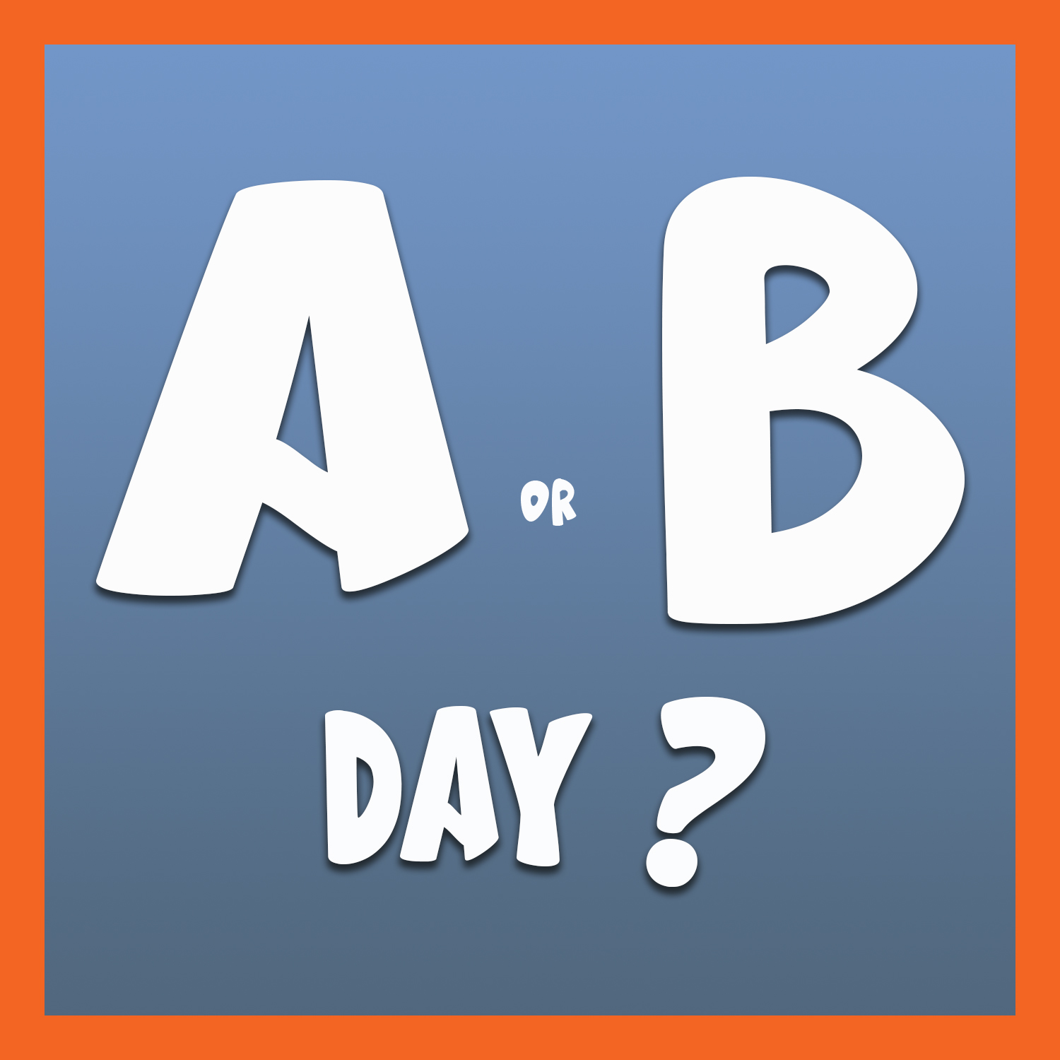 A or B Day Logo